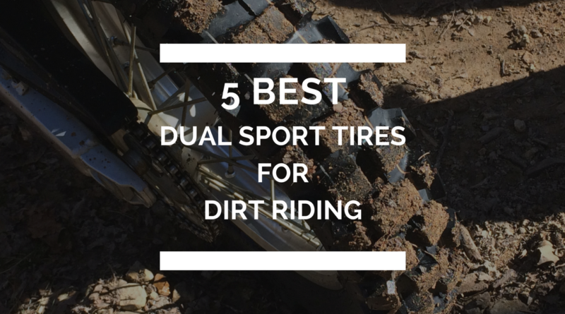 5 Best Dual Sport Tires for Dirt Riding