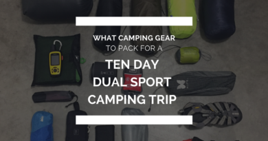 What camping gear to pack for a 10 day dual sport camping trip.