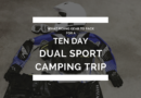 What to pack for a 10 day dual sport camping trip